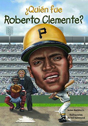 Quien Fue Roberto Clemente? (Quien Fue...? / Who Was...?) por James Buckley