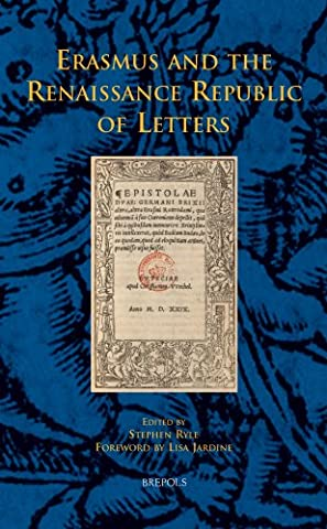 Erasmus and the Renaissance Republic of Letters: Proceedings of a Conference to Mark the Centenary of the Publication of the First Volume of Erasmi Epistolae by P. S. Allen, Corpus Christi College, O