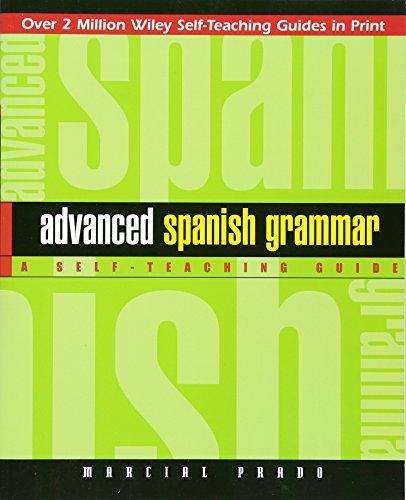 Advanced Spanish Grammar: A Self-Teaching Guide (Wiley Self-Teaching Guides)