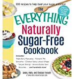 [( By Forsyth, Annie ( Author )The Everything Naturally Sugar-Free Cookbook: Includes Apple Cinnamon Waffles, Chicken Lettuce Wraps, Tomato and Goat Cheese Pastries, Peanut Butter Truff (Everything(r)) Paperback Dec- 12-2014 )]