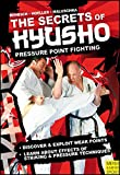 The Secrets of Kyusho: Pressure Point Fighting