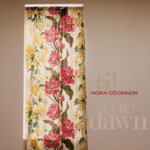 Nora O'Connor: Til the Dawn (Audio CD)