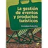 La gestión de eventos y productos turísticos (Hostelería y Turismo)
