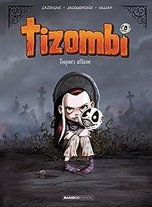 """Afficher """"Tizombi n° 1<br /> Toujours affamé"""""""