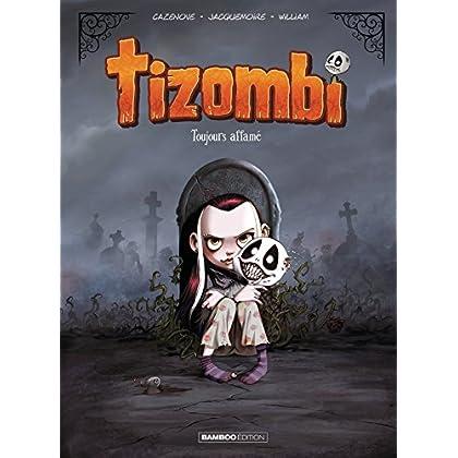 Tizombi - Tome 01 - Toujours affamé