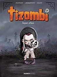 Tizombi, tome 1 : Toujours affamé par Christophe Cazenove