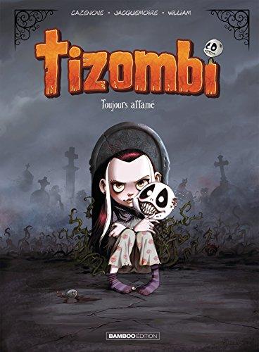 Tizombi (01) : Toujours affamé