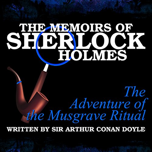 The Memoirs of Sherlock Holmes: The Adventure of the Musgrave Ritual