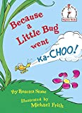 Best Random House Books for Young Readers Kid Books - Because a Little Bug Went Ka-Choo! (Beginner Books(R)) Review