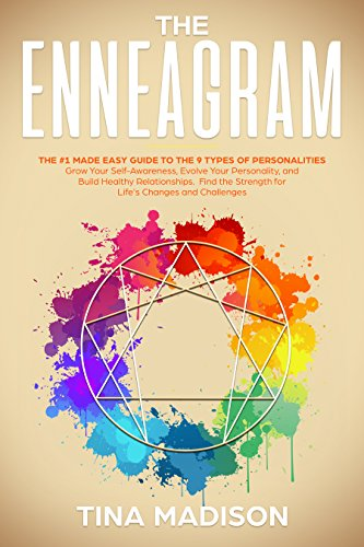 Enneagram:: The #1 Made Easy Guide to the 9 Types of Personalities. Grow Your Self-Awareness, Evolve Your Personality, and Build Healthy Relationships. ... for Life's Challegens (English Edition)