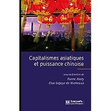 Capitalismes asiatiques et puissance chinoise: Diversité et recomposition des trajectoires nationales