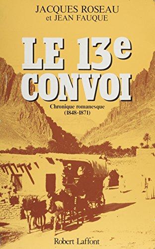Le 13e convoi: Chronique romanesque : première période (1848-1871)