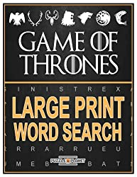 Game Of Thrones: Large Print Word Search: Word Search Puzzles In Large Print With Solutions