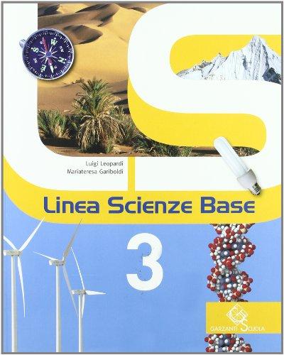 Linea scienze base. Per la Scuola media. Con espansione online: LINEA SCIENZE BASE 3 +LD