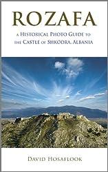 Rozafa: A Historical Photo Guide to the Castle of Shkodra, Albania (English Edition)