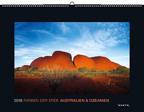 Farben der Erde: Australien & Ozeanien 2018: Kalender 2018 (KUNTH Wandkalender Black Edition)
