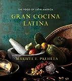 Gran Cocina Latina: The Food of Latin America