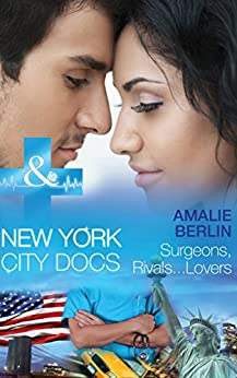 Surgeons, Rivals...Lovers (Mills & Boon Medical) (New York City Docs, Book 2) by [Berlin, Amalie]