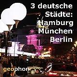 Drei deutsche Städte: Hamburg. München. Berlin