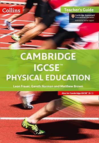Cambridge IGCSE™ Physical Education Teacher's Guide (Collins Cambridge IGCSE™) (Collins Cambridge IGCSE (TM)) por Leon Fraser