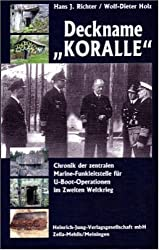 """Deckname """"Koralle"""": Chronik der zentralen Marine-Funkleitstelle für U-Boot-Operationen im Zweiten Weltkrieg"""