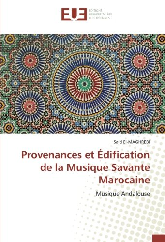 Provenances et Édification de la Musique Savante Marocaine