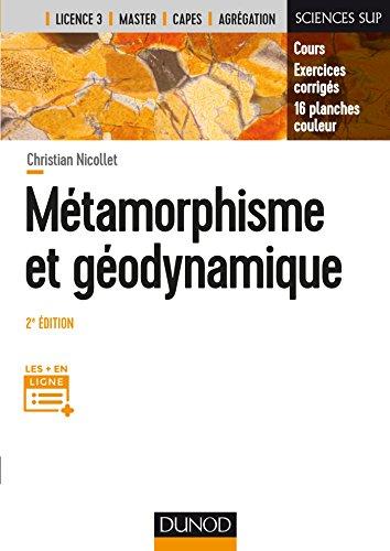 Métamorphisme et géodynamique - 2e éd. : Cours, Exercices corrigés, 16 planches couleurs (Sciences de la Terre)
