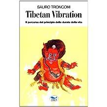 Tibetan vibration. Il percorso del principio della durata della vita