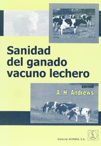 Sanidad del ganado vacuno lechero por A. H. Andrew