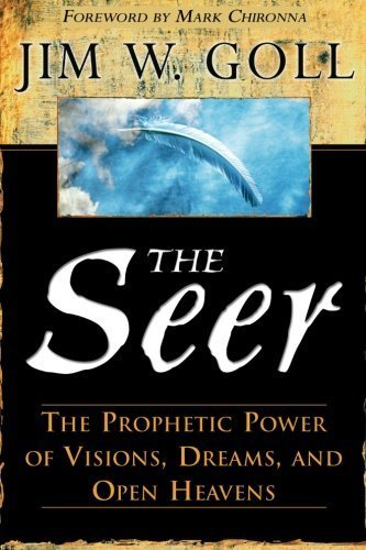 The Seer: The Prophetic Power of Visiions, Dreams, and Open Heavens by Jim Goll (2005-01-01)