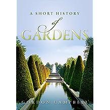 A Short History of Gardens