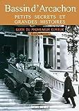 BASSIN D'ARCACHON. PETITS SECRETS ET GRANDES HISTOIRES