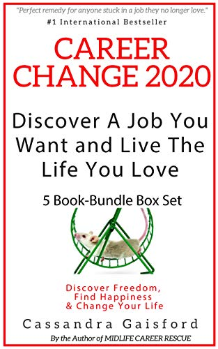 Career Change 2020: Discover A Job You Want and Live the Life You Love 5 Book-Bundle Box Set: Discover Freedom, Find Happiness & Change Your Life (English Edition)