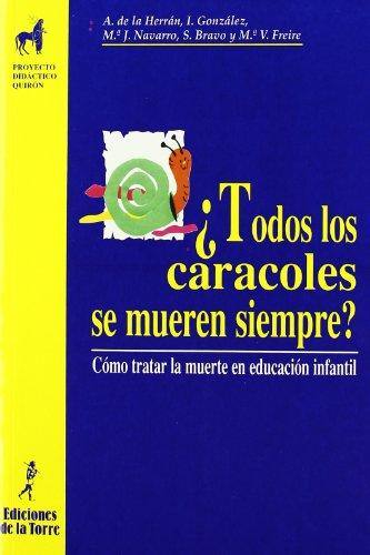 ¿Todos los caracoles se mueren siempre? Cómo tratar la muerte en educación infantil (Proyecto Didáctico Quirón, Educación Infantil) - 9788479602789