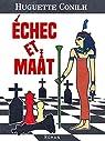 Échec et Maât par Huguette  Conilh