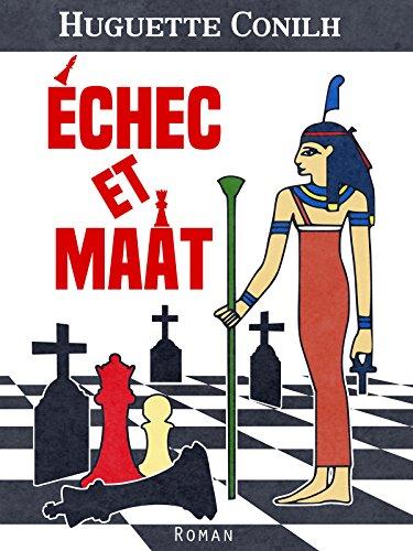 Echec et Maât (Rentrée Littérature 2017) - Huguette Conilh
