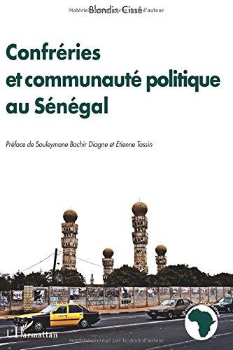 Confréries et communauté politique au Sénégal : Pour une critique du paradigme unificateur en politique