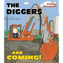 The Diggers Are Coming! by Susan Steggall (2013-08-27)