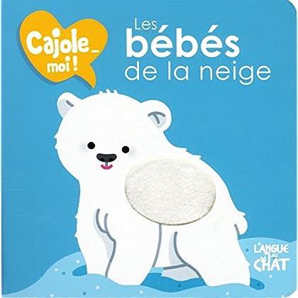 Les bébés de la neige - Cajole-moi !
