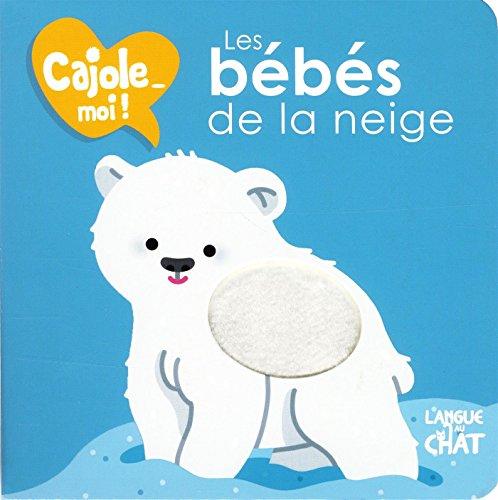 Les bébés de la neige - Cajole-moi ! par
