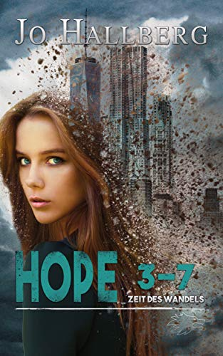 Hope 3-7 (Zeit des Wandels 1) -