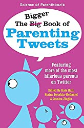 The Bigger Book of Parenting Tweets: Featuring More of the Most Hilarious Parents on Twitter: Volume 2 (The Big Book of Tweets) by Kim Bongiorno (10-Apr-2015) Paperback