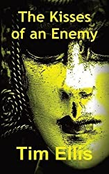 The Kisses of an Enemy by Tim Ellis (2015-11-05)