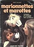 Marionnettes et marottes : Comment le...