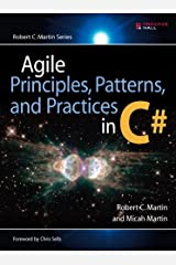 Agile Principles, Patterns, and Practices in C#: AGILE PRIN PATTS PRACTS C#_1 (Robert C. Martin Series) Kindle Edition