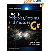 Agile Principles, Patterns, and Practices in C#: AGILE PRIN PATTS PRACTS C#_1 (Robert C. Martin Series)