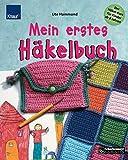 Mein erstes Häkelbuch - Der Häkel-Kurs für Kinder ab 8 Jahren