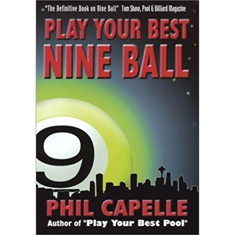 Play Your Best Nine Ball by Capelle, Philip (2001) (Nine Ball)