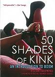 Libros Descargar en linea 50 Shades of Kink by Tristan Taormino 2014 03 18 (PDF y EPUB) Espanol Gratis