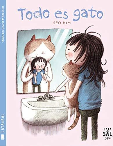Todo Es Gato (Colección Gatos) por Seo Kim